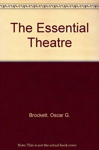 9780030130120: The Essential Theatre