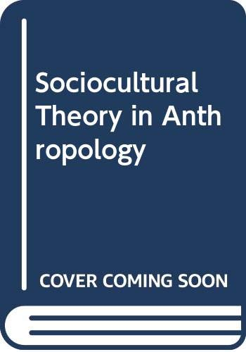 9780030130212: Sociocultural Theory in Anthropology (Basic anthropology units)