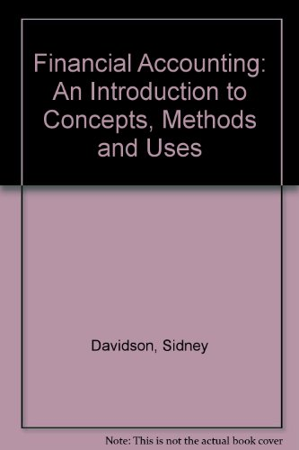 Financial Accounting: An Introduction to Concepts, Methods: Davidson, Sidney, etc.