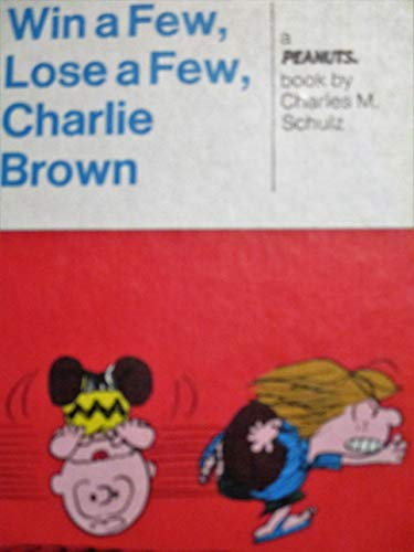 9780030131561: Win a Few, Lose a Few, Charlie Brown: A new Peanuts book