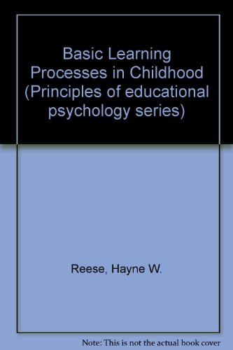 9780030132162: Basic Learning Processes in Childhood (Principles of educational psychology series)