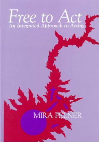 9780030132377: Free to ACT: An Integrated Approach to Acting