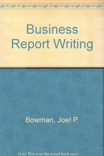 9780030132445: Business Report Writing