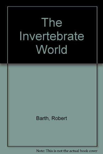 9780030132766: The Invertebrate World