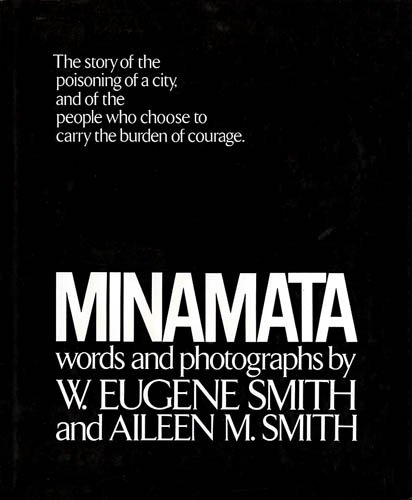9780030136313: Minamata: The Story of the Poisoning of a City, and of the People Who Chose to Carry the Burden of Courage.