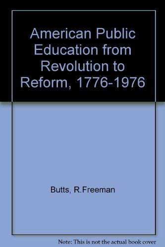 9780030136566: American Public Education from Revolution to Reform, 1776-1976