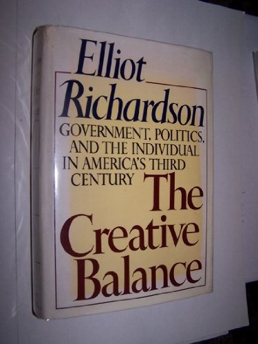 9780030137068: The creative balance: Government, politics, and the individual in America's third century