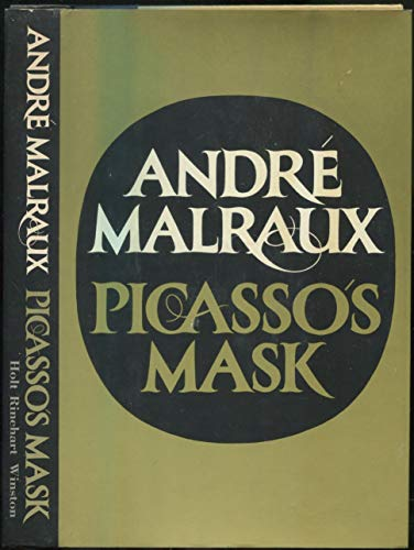Picasso's Mask: Malraux, AndrE,