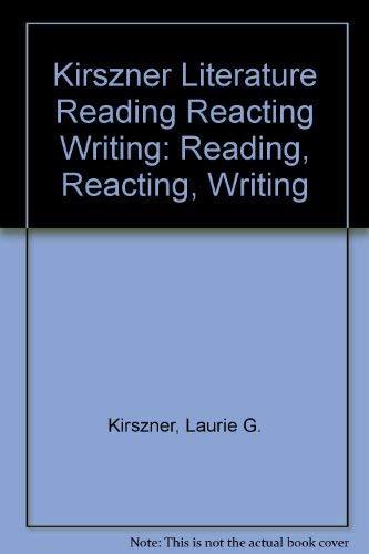 9780030137686: Literature: Reading, Reacting, Writing