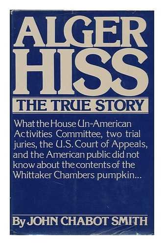 Alger Hiss, the True Story