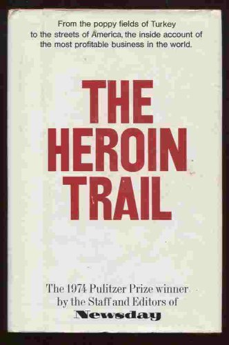 9780030138416: The Heroin trail