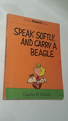 9780030138515: Speak softly, and carry a beagle: A new Peanuts book