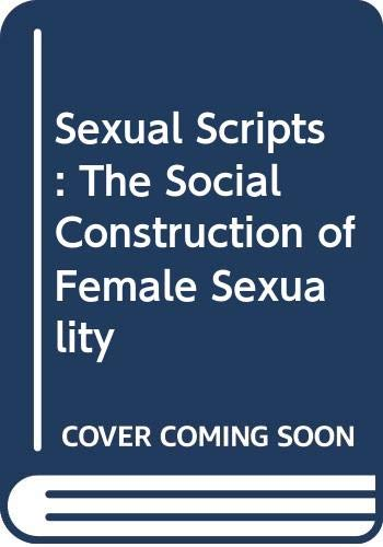 9780030141119: Sexual Scripts: The Social Construction of Female Sexuality