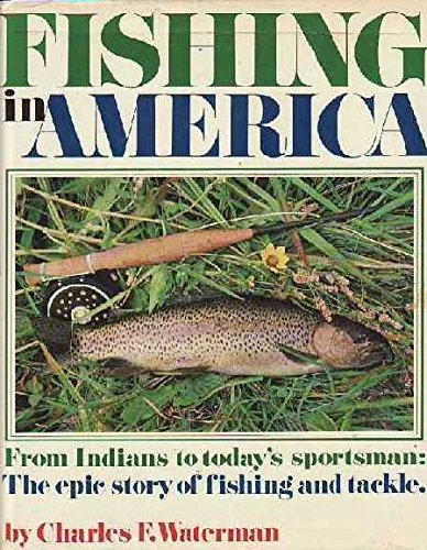 Fishing in America (0030141869) by Charles F. Waterman