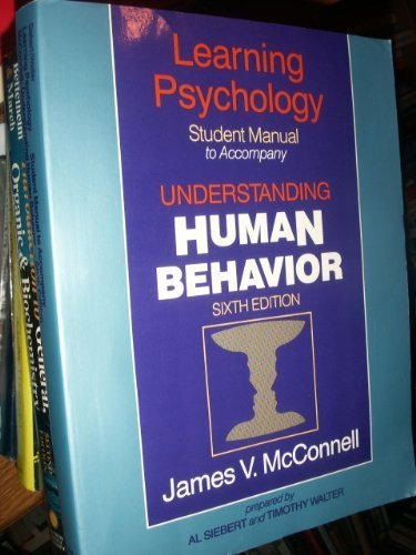 9780030142338: Learning psychology: Student manual to accompany Understanding human behavior, 6th edition, James V. McConnell