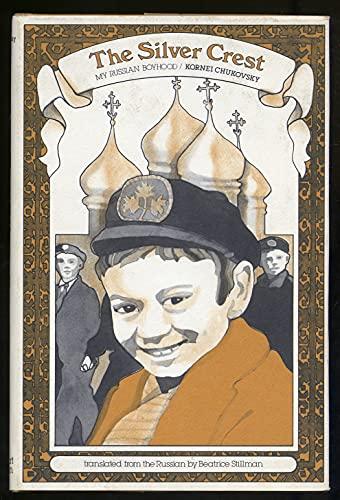9780030142413: The Silver Crest: My Russian Boyhood
