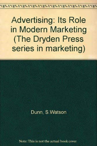 9780030143410: Advertising: Its Role in Modern Marketing (The Dryden Press series in marketing)
