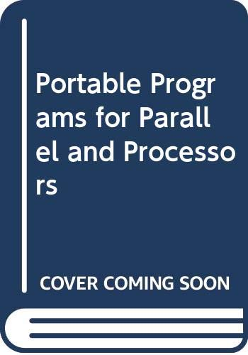 Portable Programs for Parallel and Processors: E. L. Lusk