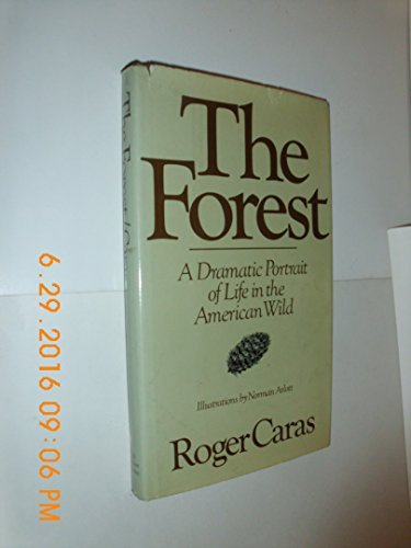 9780030144363: The Forest: A Dramatic Portrait of Life in the American Wild