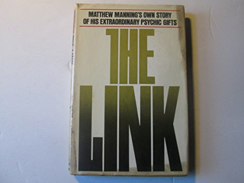 9780030144868: The Link: Matthew Manning's Own Story of His Extraordinary Psychic Gifts