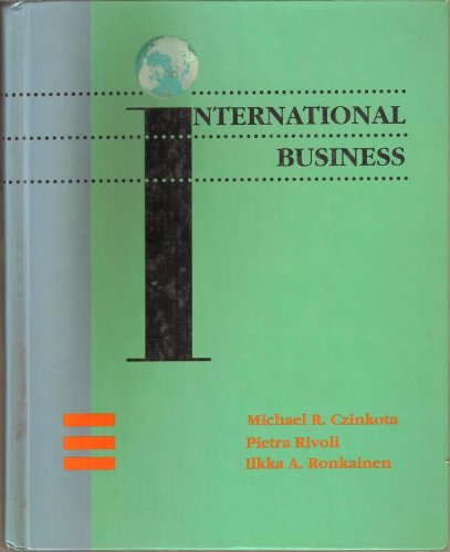 International business (The Dryden Press series in: Czinkota, Michael R