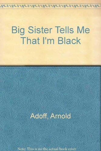 Big Sister Tells Me That I'm Black (0030145465) by Arnold Adoff; Lorenzo Lynch