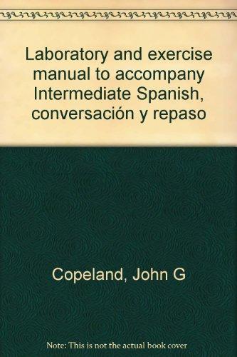 9780030146763: Laboratory and exercise manual to accompany Intermediate Spanish, conversacio�n y repaso