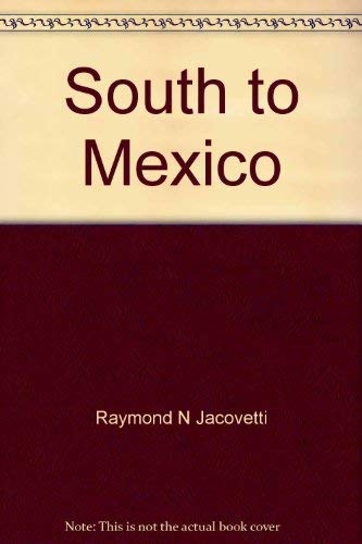 9780030146862: South to Mexico