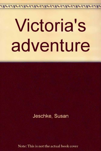 Victoria's adventure (9780030147418) by Susan Jeschke