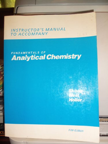 9780030148293: Instructor's manual to accompany Fundamentals of analytical chemistry (Saunders golden sunburst series)