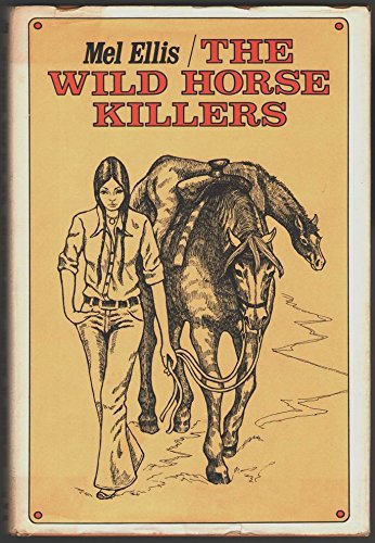 9780030148668: The Wild Horse Killers