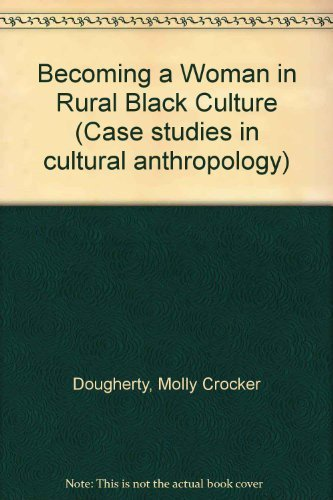 9780030149214: Becoming a Woman in Rural Black Culture (Case studies in cultural anthropology)