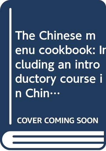 9780030149313: The Chinese menu cookbook: Including an introductory course in Chinese cooking