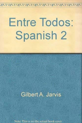 9780030149436: Entre todos: Spanish 2