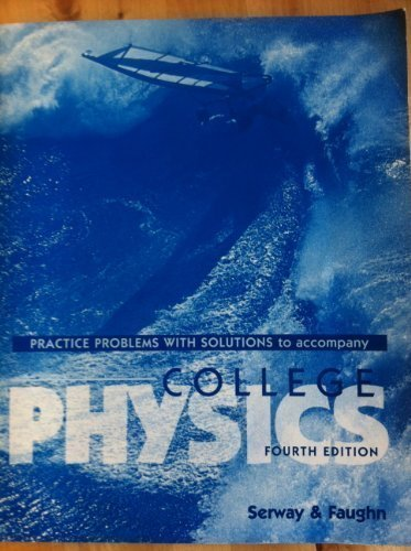 9780030149979: COLLEGE PHYSICS: PRACTICE PROBLEMS WITH SOLUTIONS