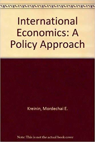 International Economics: A Policy Approach: Mordechai E. Kreinin
