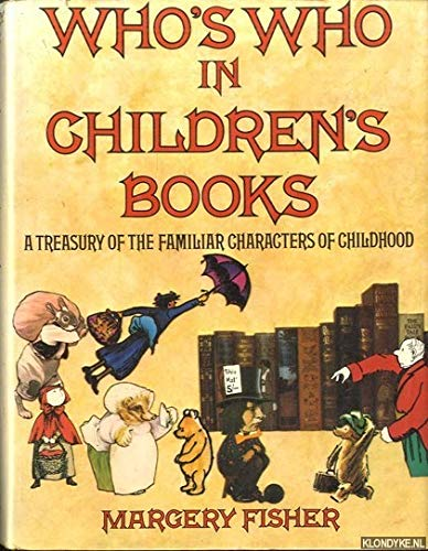 9780030150913: Who's who in children's books: A treasury of the familiar characters of childhood