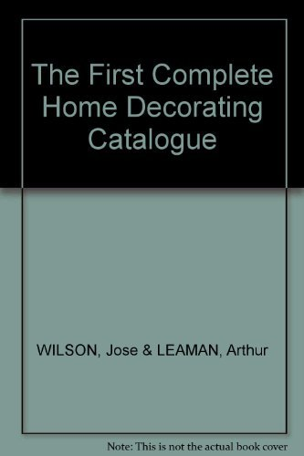 9780030151064: The first complete home decorating catalogue: With 1,001 mail-order sources and ideas to help you furnish and decorate your home