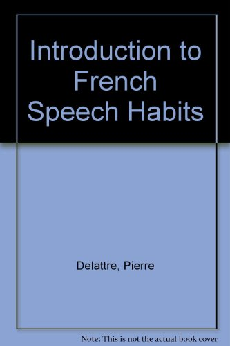 Introduction to French Speech Habits: Delattre, Pierre