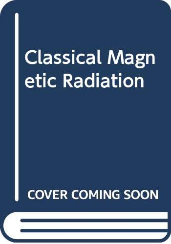 9780030152542: Classical Magnetic Radiation