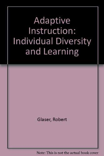 9780030152917: Adaptive Instruction: Individual Diversity and Learning (Principles of educational psychology series)