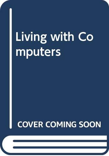 9780030153532: Living with Computers