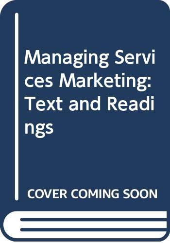 9780030154720: Managing Services Marketing: Text and Readings