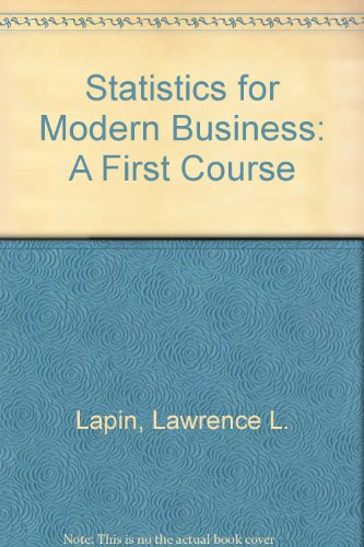 9780030154737: Statistics for Modern Business: A First Course