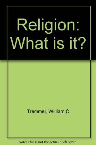 9780030155512: Religion: What is it?
