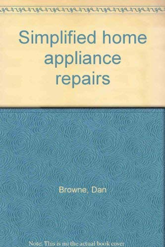 9780030156212: Simplified home appliance repairs