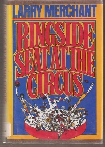 9780030156311: Ringside Seat at the Circus