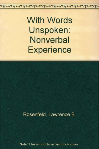 9780030156717: With words unspoken: The nonverbal experience