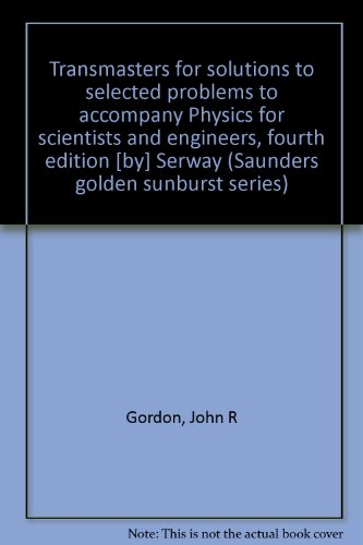 9780030156779: Transmasters for solutions to selected problems to accompany Physics for scientists and engineers, fourth edition [by] Serway (Saunders golden sunburst series)