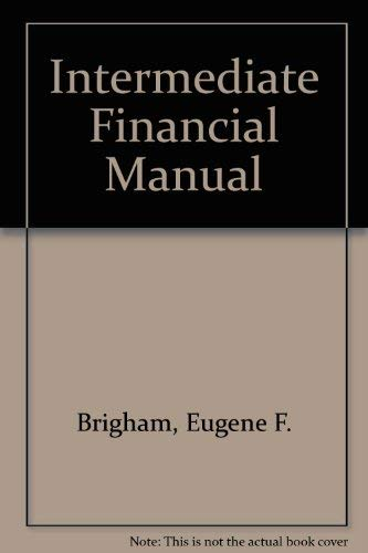 Intermediate Financial Manual: Eugene F. Brigham,